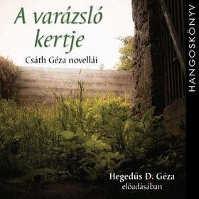 Csáth Géza - A VARÁZSLÓ KERTJE - HANGOSKÖNYV