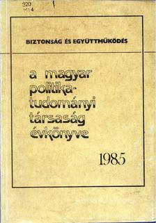 Szoboszlai György - A Magyar politikatudományi Társaság évkönyve 1985 [antikvár]