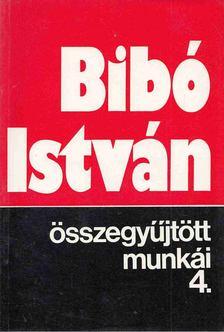 Bibó István - Bibó István összegyűjtött munkái 4. [antikvár]