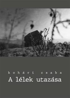 Kohári Csaba - A lélek utazása