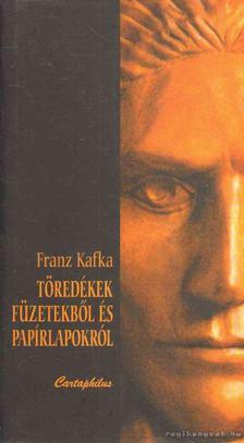 Franz Kafka - Töredékek füzetekből és papírlapokról [antikvár]