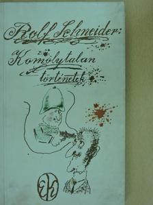 Rolf Schneider - Komolytalan történetek [antikvár]