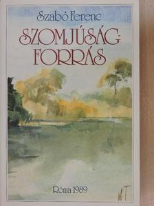 Szabó Ferenc - Szomjúság-forrás [antikvár]