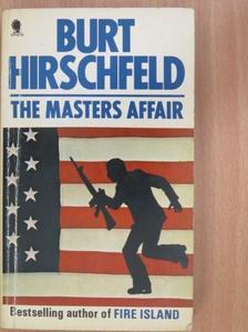 Burt Hirschfeld - The masters affair [antikvár]