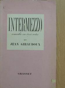 Jean Giraudoux - Intermezzo [antikvár]