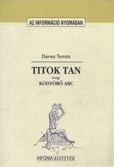 Dénes Tamás - Titok tan [antikvár]