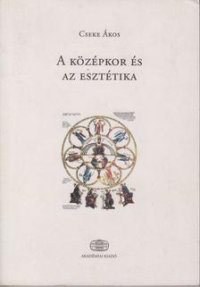 Cseke Ákos - A középkor és az esztétika [antikvár]