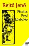 REJTŐ JENŐ - Piszkos Fred közbelép [eKönyv: epub, mobi]