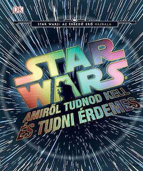.- - Star Wars - Amiről tudnod kell és tudni érdemes