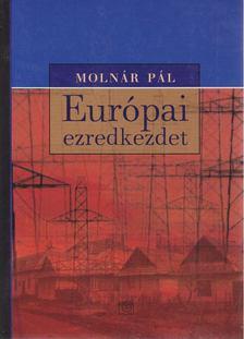 Molnár Pál - Európai ezredkezdet [antikvár]