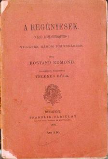 ROSTAND, EDMOND - A regényesek [antikvár]
