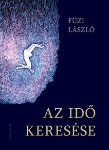 Füzi László - Az idő keresése - ÜKH 2017