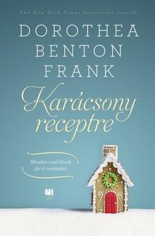 Dorothea Benton Frank - Karácsony receptre - Minden családnak jár a varázslat [eKönyv: epub, mobi]