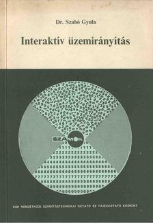 SZABÓ GYULA - Interaktív üzemirányítás [antikvár]