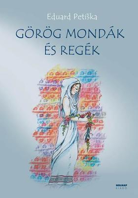 Eduard Petiska - Görög mondák és regék