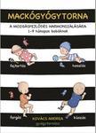 Kovács Andrea - Mackógyógytorna a mozgásfejlődés harmonizálásásra - 1 - 9 hónapos babáknak