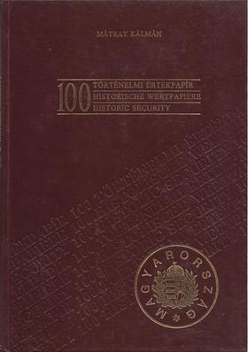 Mátray Kálmán - 100 történelmi értékpapír [antikvár]