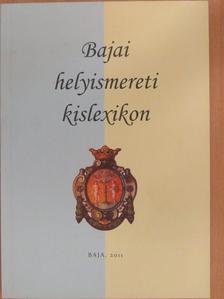 Arnóczki János - Bajai helyismereti kislexikon [antikvár]