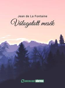 Jean de La Fontaine - Válogatott mesék [eKönyv: epub, mobi]