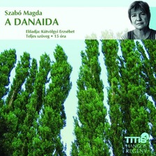 SZABÓ MAGDA - A Danaida [eHangoskönyv]