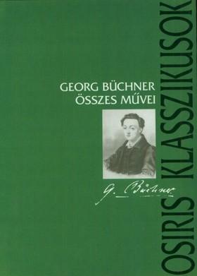 Georg Büchner - GEORG BÜCHNER ÖSSZES MŰVEI