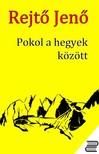 REJTŐ JENŐ - Pokol a hegyek között [eKönyv: epub, mobi]