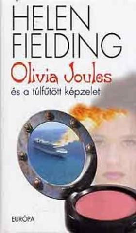 Helen Fielding - Olivia Joules és a túlfűtött képzelet