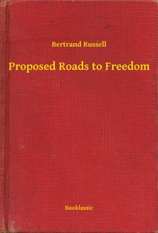 Bertrand Russell - Proposed Roads to Freedom [eKönyv: epub, mobi]