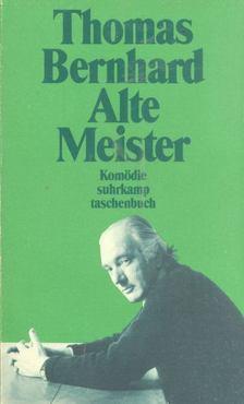 BERHARD, THOMAS - Alte Meister [antikvár]