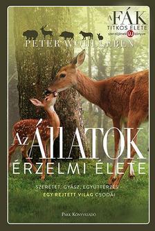 WOHLLEBEN, PETER - Az állatok érzelmi élete - Szeretet, gyász, együttérzés - egy rejtett világ csodái