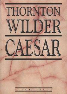 Thornton Wilder - Caesar [antikvár]