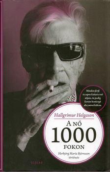 Hallgrímur Helgason - A nő 1000 fokon - Herbjörg Maríia Björnsson története [antikvár]
