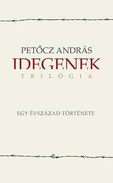 PETŐCZ ANDRÁS - Idegenek-trilógia