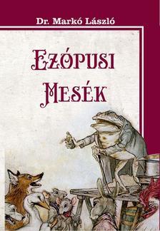 Dr. Markó László - Ezópusi mesék