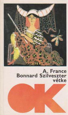 Anatole France - Bonnard Szilveszter vétke [antikvár]