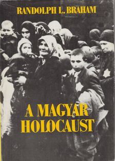 Randolph L. Braham - A magyar holocaust II. [antikvár]