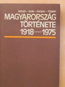 Balogh Sándor - Magyarország története 1918-1975 [antikvár]