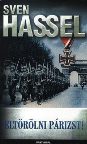 Sven Hassel - Eltörölni Párizst!
