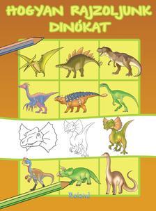 Hogyan rajzoljunk dinókat
