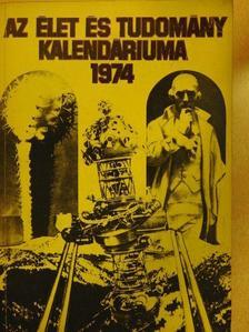 Antalffy Gyula - Az Élet és Tudomány Kalendáriuma 1974 [antikvár]