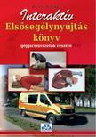 Dr. Nagy Mária Edit - Interaktív Elsősegélynyújtás könyv gépjárművezetők részére