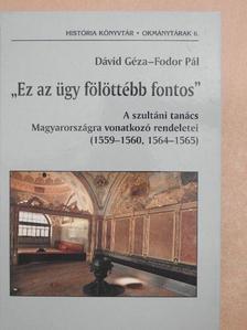 """Dávid Géza - """"Ez az ügy fölöttébb fontos"""" [antikvár]"""