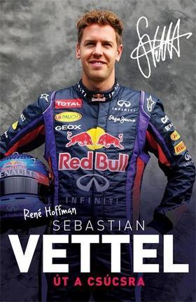 René Hoffman - Sebastian Vettel - Út a csúcsra
