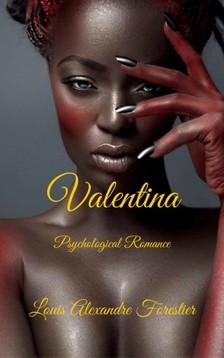Forestier Louis Alexandre - Valentina - Psychological Romance [eKönyv: epub, mobi]