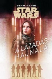 Beth Revis - Star Wars: A lázadás hajnala