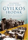 Veszprémy László Bernát - Gyilkos irodák - A magyar közigazgatás, a német megszállás és a holokauszt