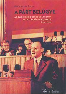 Krahulcsán Zsolt - A párt belügye [antikvár]