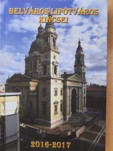 Bernát István - Belváros-Lipótváros kincsei 2016-2017 [antikvár]