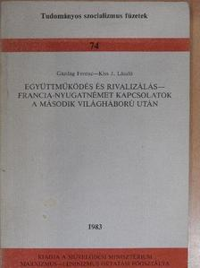 Gazdag Ferenc - Együttműködés és rivalizálás - francia-nyugatnémet kapcsolatok a második világháború után [antikvár]