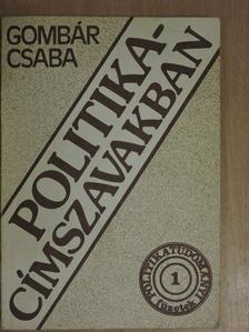 Gombár Csaba - Politika-címszavakban [antikvár]
